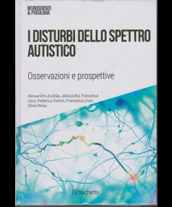 Neuroscienze E Psicologia - I disturbi dello spettro autistico - n. 45 - 2/3/2019 - settimanale - copertina rigida