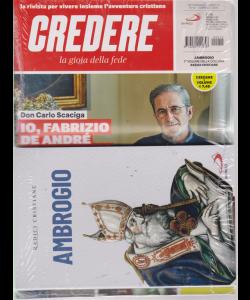 Credere + Il libro Radici cristiane - Ambrogio - n. 10 - settimanale - 10 marzo 2019 -