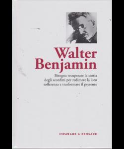 Imparare a pensare - Walter Benjamin - n. 36 - 27/9/2019 - settimanale - copertina rigida