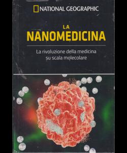 Le Frontiere Della Scienza - La Nanomedicina - National Geographic - n. 29 - settimanale - 27/9/2019 - copertina rigida