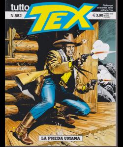 Tutto Tex - La Preda Umana - n. 582 - ottobre 2019 - mensile