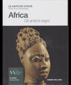 Le antiche civiltà - Africa - Gli antichi regni - n. 15 - settimanale -