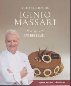A scuola di pasticceria con Iginio Massari - n. 12 - semifreddi e parfait - settimanale