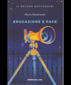 Il metodo Montessori - Maria Montessori - Educazione e pace - n. 17 - settimanale