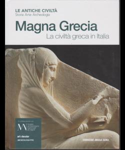 Le antiche civiltà - Magna Grecia - n. 17 - settimanale - La civiltà greca in Italia