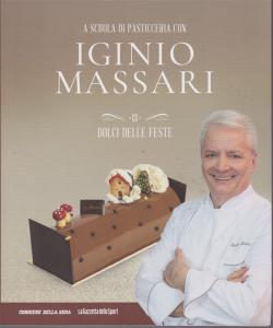 A scuola di pasticceria con Iginio Massari - n. 13 - Dolci delle feste - settimanale -