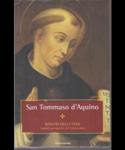 Maestri Della Fede - San Tommaso D'aquino - n. 18 - 18/12/2018 - settimanale
