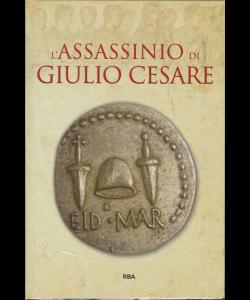Gli episodi decisivi - Grecia e Roma - L'assassinio di Giulio Cesare - n. 13 - settimanale - 1/12/2018 -