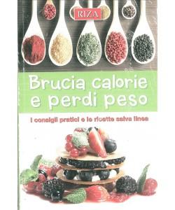Brucia calorie e perdi peso - edizioni RIZA