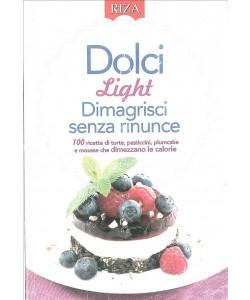Dolci light Dimagrisci senza rinunce - edizioni RIZA