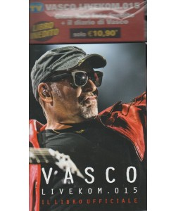 Vasco LiveKom.015 il libro ufficiale by Sorrisi e canzoni TV