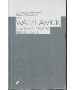 la grande biblioteca della Psicologia - PAUL WATZLAWICK -fabbri editore