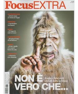 Focus Extra falsi miti, non è vero che... periodico n.69 Dicembre 2015