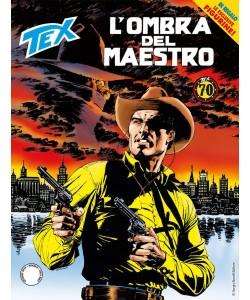 Tex Gigante - N° 696 - L'Ombra Del Maestro - Bonelli Editore