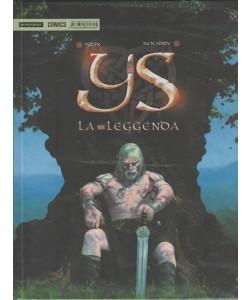 YS LA LEGGENDA - di Jean-Luc Istin, Dejan Nenadov - Mondadori comics