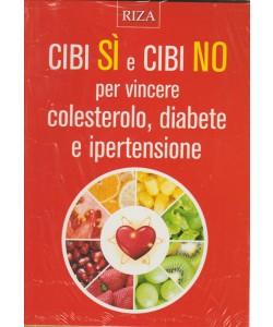 Cibi Si e Cibi No... per vincere colesterolo, diabete e ipertensione ed.RIZA