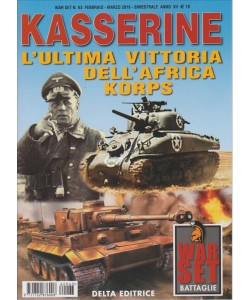 WAR SET Battaglie n. 63 Feb. 2016 KASSERINE ultima vittoria dell'AFRICA Korps