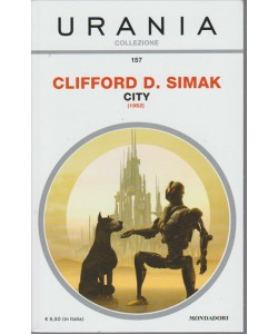 CITY di Clifford D. Simak - Urania collezione