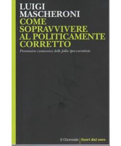 COME SOPRAVVIVERE AL POLITICAMENTE CORRETTO. LUIGI MASCHERONI