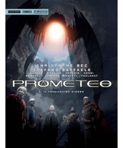 PROMETEO – vol. 5 IL TREDICESIMO GIORNO - Mondadori Comics