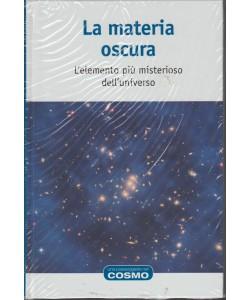 LA MATERIA OSCURA -RBA collana una passeggiata nel Cosmo vol.1