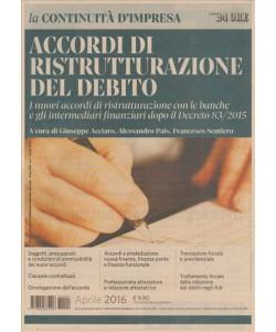 ACCORDI DI RISTRUTTURAZIONE DEL DEBITO. LA CONTINUITA' D'IMPRESA . IL SOLE 24 ORE. APRILE 2016.