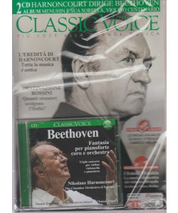 CLASSIC VOICE. PIU' VOCE ALLA GRANDE MUSICA . 2 CD HARNONCOURT DIRIGE BEETHOVEN . ALBUM MENUHIN E SUA SORELLA, VIOLINO CENTENARIO.. APRILE 2016.N. 203