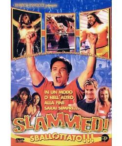 Slammed Sballottato (DVD) Brian Thomas, Jones Justin, Whalin Sasha Mitchell