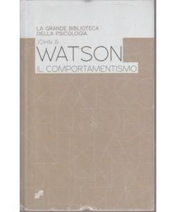 LA GRANDE BIBLIOTECA DELLA PSICOLOGIA. JOHN WATSON. IL COMPORTAMENTISMO.