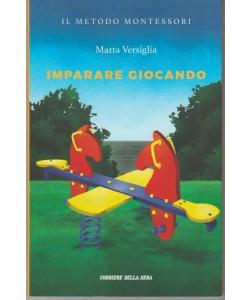 Il metodo Montessori - Imparare giocando - di Marta Versiglia - n. 11 - settimanale -