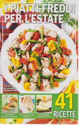 I piatti freddi per l'estate - n. 228/22/6/2021 - 41 ricette