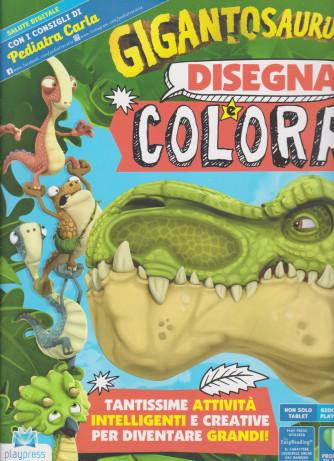 Gigantosaurus disegna e colora - n. 4-giugno - luglio   2021 -   - bimestrale
