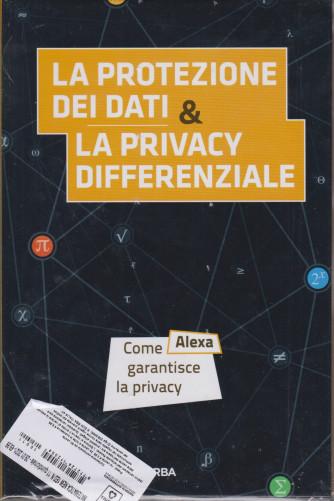 La  matematica che trasforma il mondo - La protezione dei dati & la privacy differenziale  -  n. 11 - settimanale - 29/1/2021 - copertina rigida