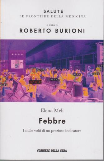 Salute -Febbre - Elena Meli -  - n.7 - settimanale - 168 pagine