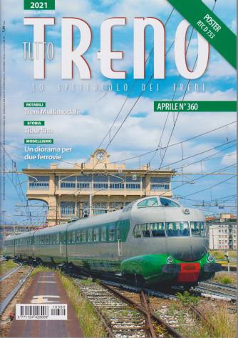 Tutto Treno - n. 360 - aprile  2021 - mensile