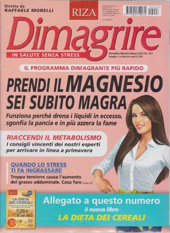 Dimagrire +La dieta dei cereali - n. 227 - mensile- marzo 2021 - 2 riviste