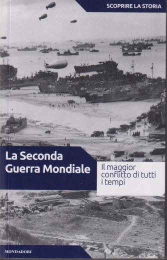 Scoprire la storia - n.38  -La Seconda Guerra Mondiale -7/9/2021- settimanale -158 pagine