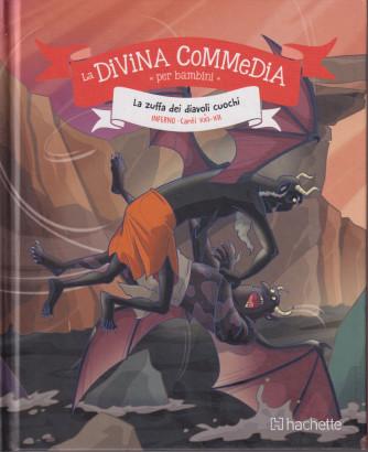 La Divina commedia per bambini -La zuffa dei diavoli cuochi - Inferno Canti XXI - XII - n. 8 - settimanale -15/10/2021 - copertina rigida