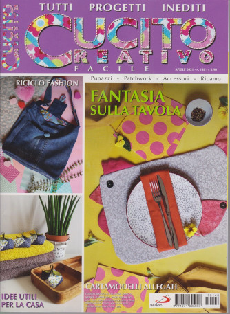 Cucito Creativo facile - n. 148 - aprile  2021- mensile