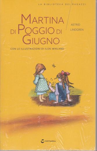 La biblioteca dei ragazzi  -Martina di Poggio di Giugno  -   Astrid Lindgren - n. 21 - settimanale 29/5/2021