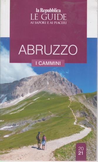 Le guide ai sapori e ai piaceri - Abruzzo - I cammini  - n. 20/21 -