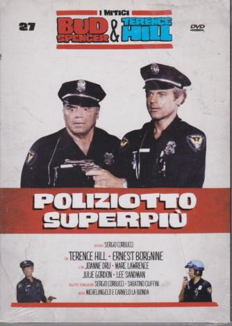 I Dvd di Sorrisi Speciale - n. 27 - I mitici Bud Spencer & Terence Hill  -ventisettesima   uscita  -Poliziotto superpiù -  luglio 2021  -
