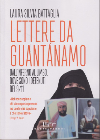 Lettere da Guantanamo - Laura Silvia Battaglia - n. 26 - settimanale - 91 pagine