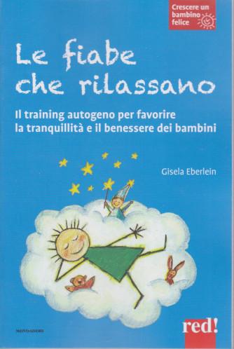 Crescere un bambino felice -Le fiabe che rilassano -   n. 12  - Gisela Eberlein-  2/2/2021- settimanale - 124  pagine - copertina flessibile