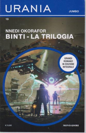 Urania Jumbo -Nnedi Okorafor - Binti - La trilogia - n. 19-  mensile -maggio   2021