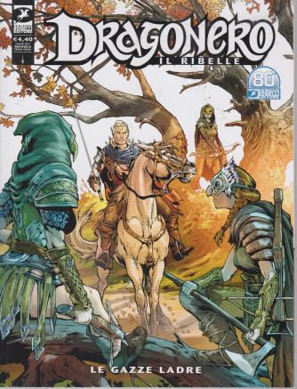 Dragonero -Il ribelle -  Le gazze ladre- n. 21 -9 luglio   2021 - mensile