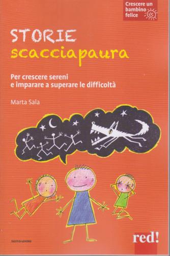 Crescere un bambino felice -Storie scacciapaura-   n. 18  -Marta Sala - 16/3/2021- settimanale - 110  pagine - copertina flessibile