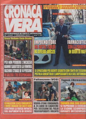 N.Cronaca Vera - n. 2544  -1 giugno    2021- settimanale di fatti  e attualità