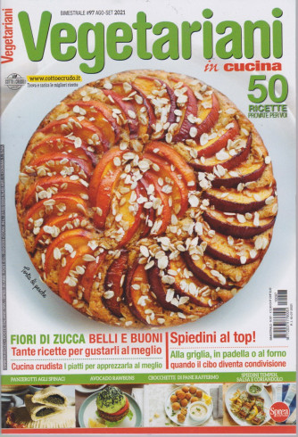 Vegetariani in cucina - n. 97 - agosto - settembre 2021 - bimestrale