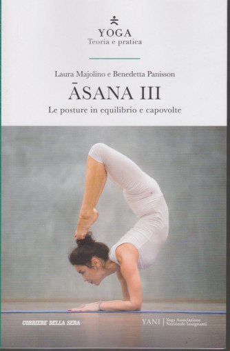Yoga - Teoria e pratica - Asana III - n. 6 -  settimanale - 174 pagine